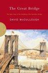 The Great Bridge - --David McCullough